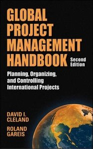 Global Project Management Handbook: Planning, Organizing and Controlling International Projects, 2/e-cover