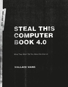 Steal This Computer Book 4.0: What They Won't Tell You about the Internet, 4/e-cover