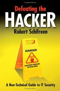 Defeating the Hacker: A non-technical guide to computer security-cover