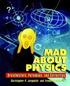 Mad About Physics: Braintwisters, Paradoxes, and Curiosities-cover