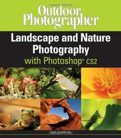 Outdoor Photographer Landscape and Nature Photography with Photoshop CS2 (Paperback)-cover