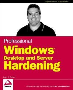 Professional Windows Desktop and Server Hardening (Paperback)-cover