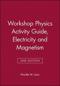 Workshop Physics Activity Guide, Module 4: Electricity and Magnetism, 2/e-cover