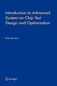 Introduction to Advanced System-on-Chip Test Design and Optimization (Hardvover)-cover