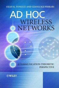 Ad Hoc Wireless Networks: A Communication-Theoretic Perspective (Hardcover)-cover