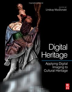 Digital Heritage: Applying Digital Imaging to Cultural Heritage-cover