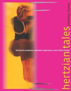 Hertzian Tales: Electronic Products, Aesthetic Experience, and Critical Design (Hardcover)-cover