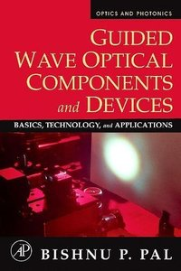 Guided Wave Optical Components and Devices: Basics, Technology, and Applications-cover