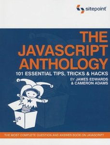 The JavaScript Anthology: 101 Essential Tips, Tricks & Hacks (Paperback)
