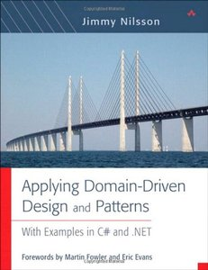 Applying Domain-Driven Design and Patterns: With Examples in C# and .NET-cover