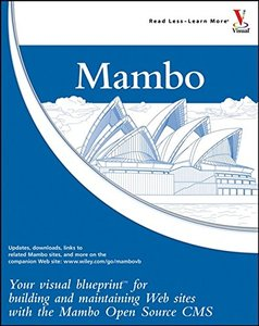 Mambo: Your visual blueprint for building and maintaining Web sites with the Mambo Open Source CMS-cover