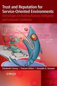 Trust and Reputation for Service-Oriented Environments: Technologies For Building Business Intelligence And Consumer Confidence-cover