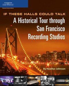 If These Halls Could Talk: A Historical Tour through San Francisco Recording Studios (Paperback)-cover