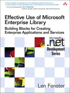 Effective Use of Microsoft Enterprise Library: Building Blocks for Creating Enterprise Applications and Services (Paperback)-cover