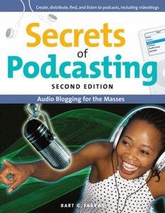 Secrets of Podcasting: Audio Blogging for the Masses, 2/e-cover