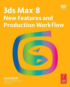 3ds Max 8 New Features and Production Workflow: Autodesk Media and Entertainment Courseware (Paperback)-cover