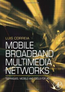 Mobile Broadband Multimedia Networks: Techniques, Models and Tools for 4G (Hardcover)-cover