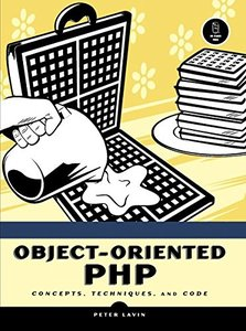 Object-Oriented PHP: Concepts, Techniques, and Code-cover