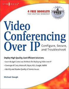 Video Conferencing Over IP: Configure, Secure, and Troubleshoot-cover