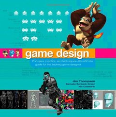 Game Design: Principles, Practice, and Techniques- the Ultimate Guide for the Aspiring Game Designer-cover