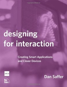 Designing for Interaction: Creating Smart Applications and Clever Devices-cover