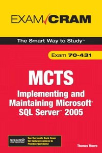 MCTS 70-431 Exam Cram: Implementing and Maintaining Microsoft SQL Server 2005 Exam (Paperback)-cover