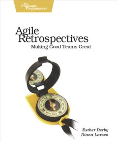 Agile Retrospectives: Making Good Teams Great (Paperback)-cover