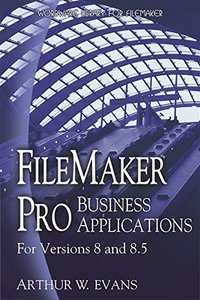 FileMaker Pro Business Applications: For versions 8 and 8.5-cover