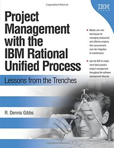 Project Management with the IBM Rational Unified Process: Lessons From The Trenches-cover