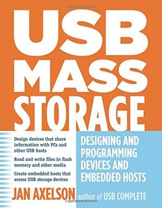 USB Mass Storage: Designing and Programming Devices and Embedded Hosts-cover