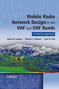 Mobile Radio Network Design in the VHF and UHF Bands: A Practical Approach-cover