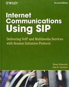 Internet Communications Using SIP: Delivering VoIP and Multimedia Services with Session Initiation Protocol, 2/e (Hardcover)-cover