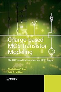Charge-Based MOS Transistor Modeling: The EKV Model for Low-Power and RF IC Design (Hardcover)-cover