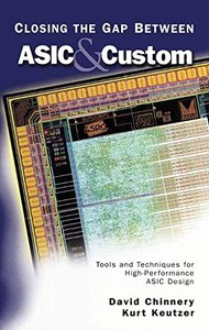Closing the Gap Between ASIC & Custom: Tools and Techniques for High-Performance ASIC Design (Hardocver)-cover
