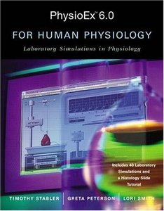 PhysioEx 6.0 for Human Physiology: Laboratory Simulations in Physiology