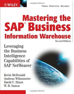 Mastering the SAP Business Information Warehouse, 2/e: Leveraging the Business Intelligence Capabilities of SAP NetWeaver-cover