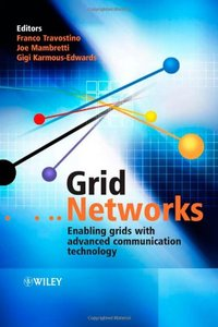 Grid Networks: Enabling Grids with Advanced Communication Technology-cover