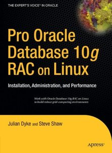Pro Oracle Database 10g RAC on Linux: Installation, Administration, and Performance-cover