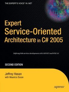 Expert Service-Oriented Architecture in C# 2005, 2/e (Paperback)-cover