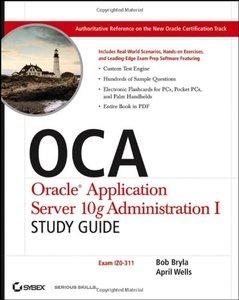 OCA: Oracle Application Server 10g Administration I Study Guide (Exam# 1Z0-311)