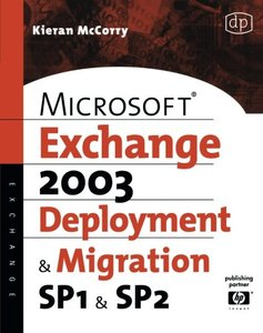 Microsoft Exchange Server 2003, Deployment and Migration SP1 and SP2 (Paperback)-cover