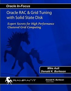 Oracle RAC & Grid Tuning with Solid-state Disk: Expert Secrets for High Performance Clustered Grid Computing-cover