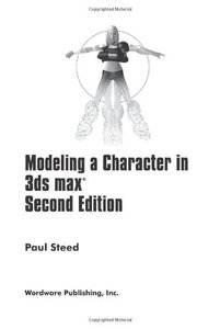 Modeling A Character in 3DS Max, 2/e-cover