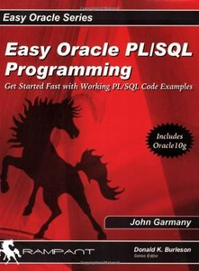 Easy Oracle PL/SQL Programming: Get Started Fast with Working PL/SQL Code Examples-cover
