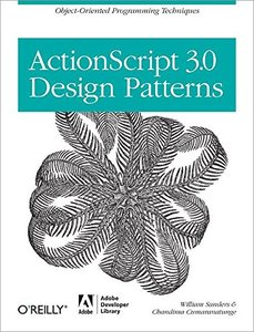 ActionScript 3.0 Design Patterns: Object Oriented Programming Techniques (Paperback)-cover