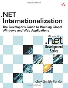 .NET Internationalization: The Developer's Guide to Building Global Windows and Web Applications-cover