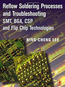 Reflow Soldering Processes and Troubleshooting: SMT, BGA, CSP and Flip Chip Technologies-cover