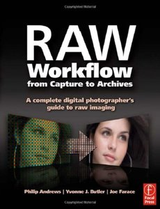 Raw Workflow from Capture to Archives: A Complete Digital Photographer's Guide to Raw Imaging (Paperback)-cover