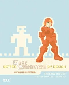 Better Game Characters by Design: A Psychological Approach-cover