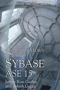 Administrator's Guide to Sybase ASE 15 (Paperback)-cover